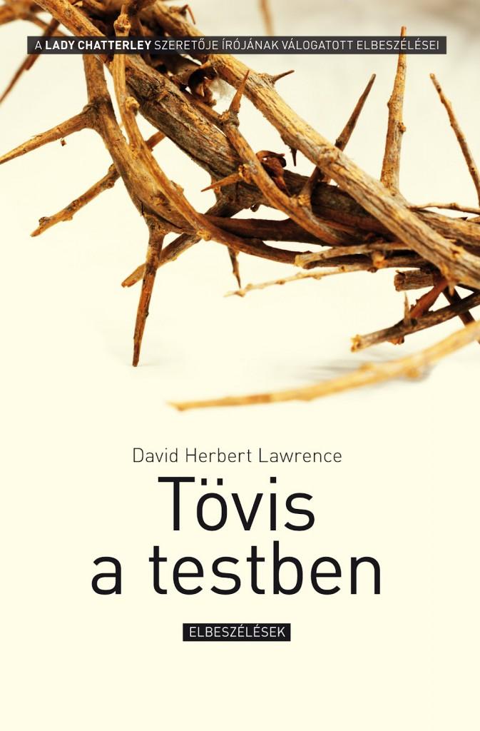 David Herbert Lawrence: Tövis a testben