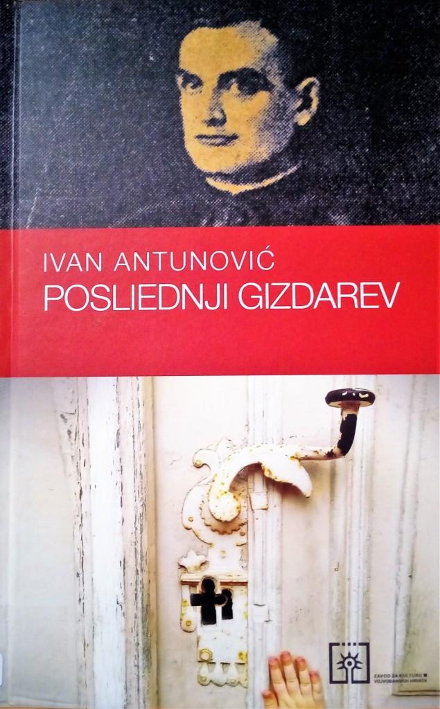 Ivan Antunović: Posliednji Gizdarev