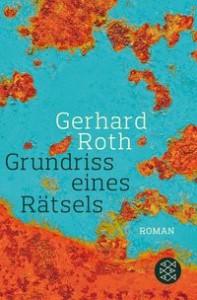 Gerhard Roth: Grundriss eines Rätsels